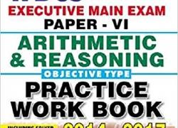 WBCS EXECUTIVE MAIN EXAM PAPER-VI ARITHMETIC & REASONING OBJECTIVE TYPE PRACTICE WORK BOOK-ENGLISH