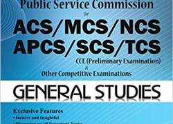 Assam, Arunachal Pradesh, Manipur, Mizoram, Meghalaya, Nagaland, Sikkim, Tripura Public Service Commission CCE (Preliminary Exams) – General Studies Guide Book