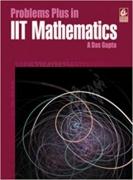 Problems Plus in IIT Mathematics by A Das Gupta