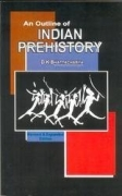 An outline of Indian prehistory by Bhattacharya