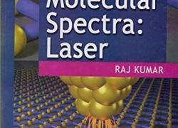 Atomic & Molecular Spectra: Laser by Rajkumar