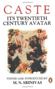 Caste Its Twentieth Century Avatar by M N Srinivas
