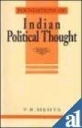 Foundations of Indian Political Thought by V R Mehta