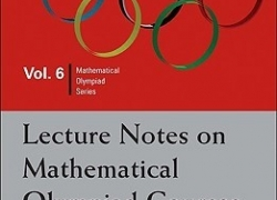 Lecture Notes on Mathematical Olympaid Courses by Xu Jiagu