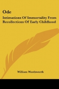 Ode on Intimations of Immortality by William Wordsworth