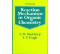 Reaction Mechanism in Organic Chemistry 3rd Edition By Mukherji and Singh